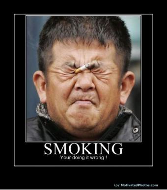 Smoking - You're doing it wrong!