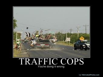 Traffic Cops - You're doing it wrong!